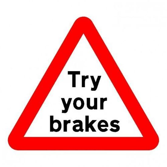 Try your brakes Road Sign