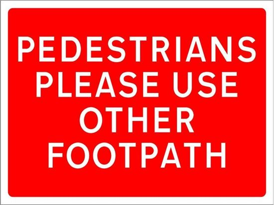 Pedestrians please use other footpath road sign
