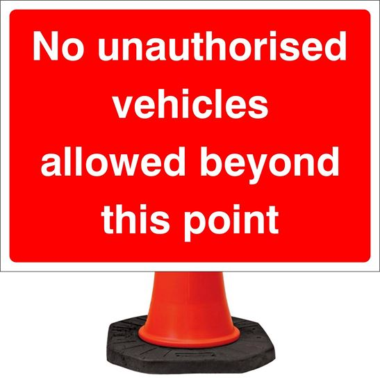 No unauthorised vehicles allowed beyond this point road sign