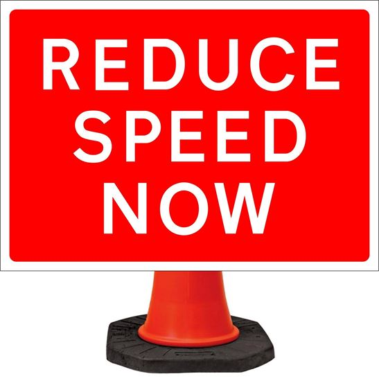 Reduce speed now road signs